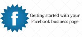 Getting started with your Facebook business page