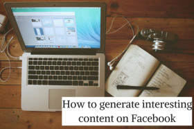 How to generate interesting content on Facebook