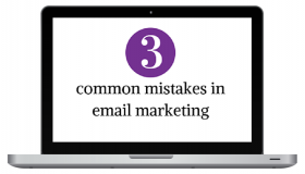 3 common mistakes in email marketing
