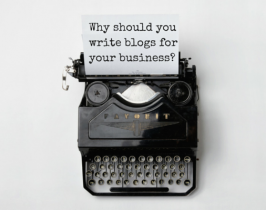 Why write blogs for your business?