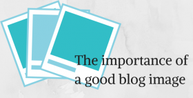 The importance of a good blog image