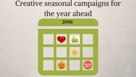 Creative seasonal campaigns for the year ahead
